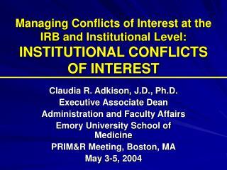 Claudia R. Adkison, J.D., Ph.D. Executive Associate Dean Administration and Faculty Affairs