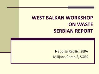 WEST BALKAN WORKSHOP ON WASTE SERBIAN REPORT
