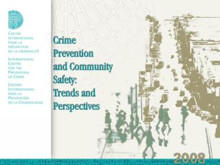 International Report on Crime Prevention and  Community Safety and