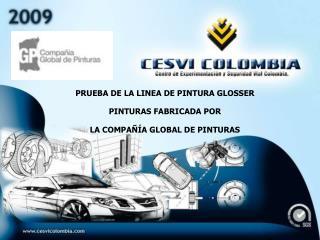 PRUEBA DE LA LINEA DE PINTURA GLOSSER  PINTURAS FABRICADA POR  LA COMPAÑÍA GLOBAL DE PINTURAS