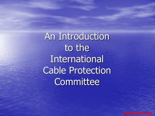 An Introduction to the International Cable Protection Committee