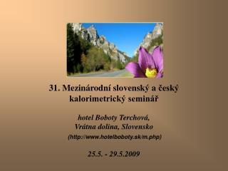 31 . Mezinárodní slovenský  a  český kalorimetrický seminář