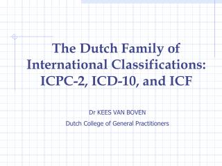 Dr KEES VAN BOVEN Dutch College of General Practitioners