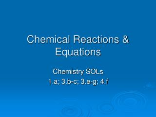 Chemical Reactions & Equations