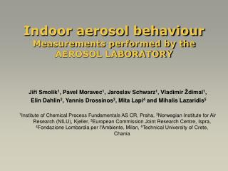 Indoor aerosol behaviour Measurements performed by the AEROSOL LABORATORY