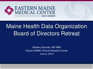 Maine Health Data  Organization Board of Directors Retreat