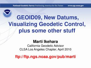 GEOID09, New Datums, Visualizing Geodetic Control, plus some other stuff
