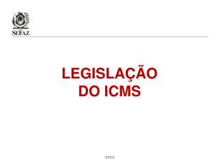 LEGISLAÇÃO DO ICMS