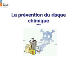 La prévention du risque chimique Gesim