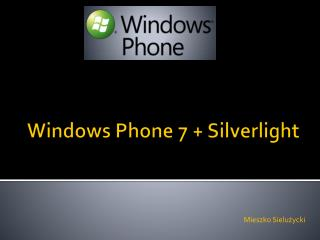 Windows Phone 7 + Silverlight