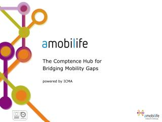The Comptence Hub for  Bridging Mobility Gaps powered by ICMA