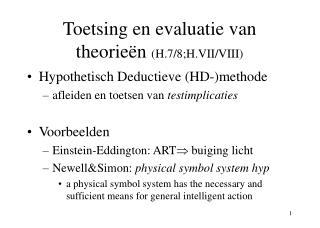 Toetsing en evaluatie van theorieën  (H.7/8;H.VII/VIII)