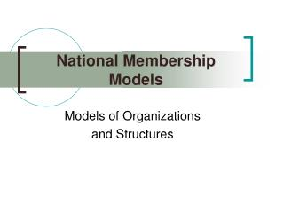 National Membership Models
