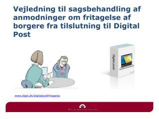 digst.dk/digitalpostfritagelse