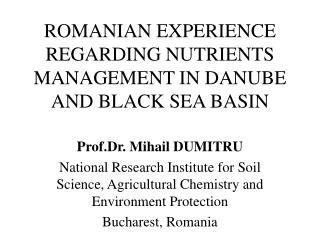 ROMANIAN EXPERIENCE REGARDING NUTRIENTS MANAGEMENT IN DANUBE AND BLACK SEA BASIN