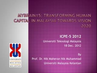 MYBRAIN15: TRANSFORMING HUMAN CAPITAL IN MALAYSIA TOWARDS VISION 2020