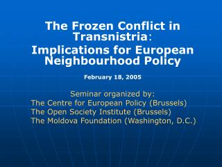 The Frozen Conflict in Transnistria :  Implications for European Neighbourhood Policy