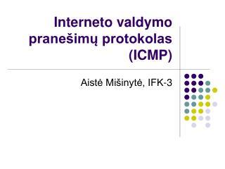 Interneto valdymo pranešimų protokolas (ICMP)