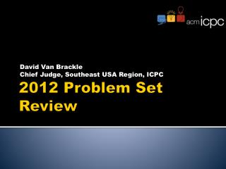 2012 Problem Set Review