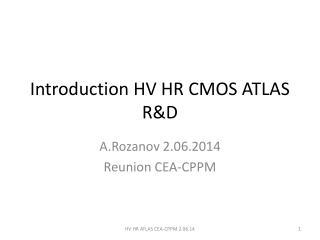 Introduction HV HR CMOS ATLAS R&D