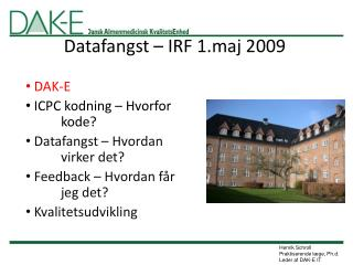 Datafangst – IRF 1.maj 2009