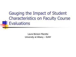 Gauging the Impact of Student Characteristics on Faculty Course Evaluations