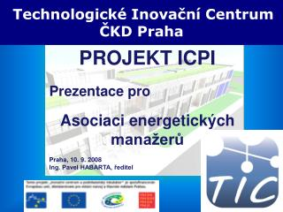 PROJEKT ICPI Prezentace pro Asociaci energetických manažerů Praha, 10. 9. 2008