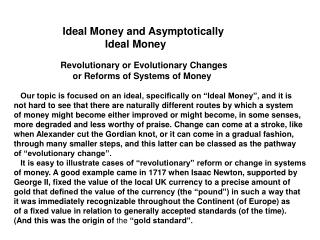Ideal Money and Asymptotically                       Ideal Money