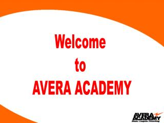 Welcome  to  AVERA ACADEMY