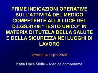 IL MEDICO COMPETENTE Art.2 comma 2 lettera h del D. Lgs. 81/08