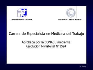 Carrera de Especialista en Medicina del Trabajo Aprobada por la CONAEU mediante