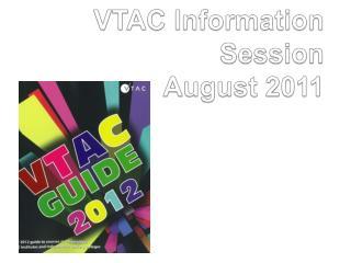 VTAC Information Session August 2011