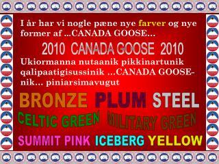 I år har vi nogle pæne nye  farver  og nye former af ...CANADA GOOSE…