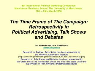 The Time Frame of The Campaign: Retrospectivity in  Political Advertising, Talk Shows  and Debates