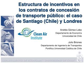 Andr�s  G�mez-Lobo Departamento de Econom�a Universidad de Chile Julio Briones