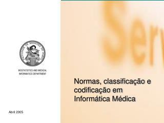 Normas, classifica��o e codifica��o em  Inform�tica M�dica