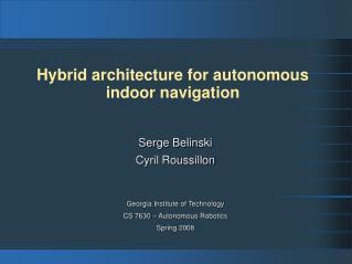 Hybrid architecture for autonomous indoor navigation