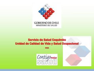 Servicio de Salud Coquimbo Unidad de Calidad de Vida y Salud Ocupacional  HHZA