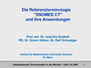 """Die Referenzterminologie  """"SNOMED CT"""" und ihre Anwendungen"""