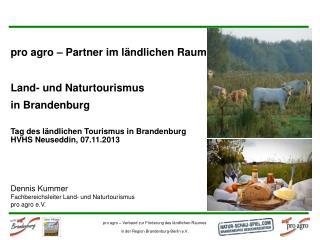 pro agro – Partner  im ländlichen Raum Land- und  Naturtourismus in Brandenburg