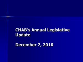 CHAB's Annual Legislative Update December 7, 2010