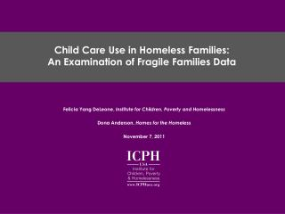 Child Care Use in Homeless Families:  An Examination of Fragile Families Data