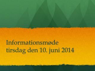 Informationsmøde tirsdag den 10. juni 2014