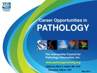 Career Opportunities in PATHOLOGY The Intersociety Council for  Pathology Information, Inc.