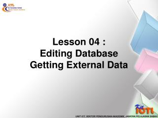 Lesson 04 : Editing Database Getting External Data
