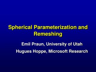 Spherical Parameterization and Remeshing