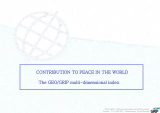 CONTRIBUTION TO PEACE IN THE WORLD The GEO/GRIP multi-dimensional index