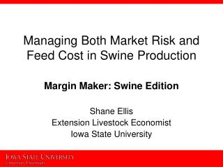 Managing Both Market Risk and Feed Cost in Swine Production