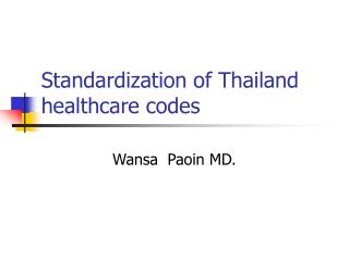 Standardization of Thailand healthcare codes