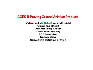 GOES-R Proving Ground Aviation Products